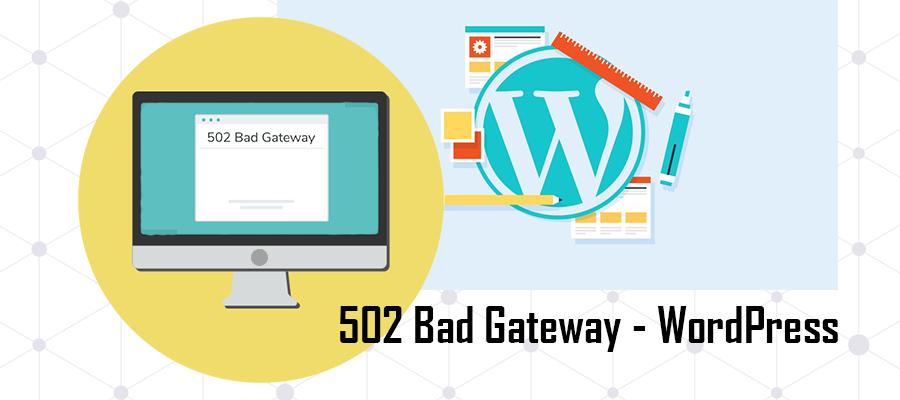 error 502 bad gateway fix